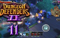 Dungeon Defenders 2 (Let's Play | Gameplay) Episode 11: Toughest Map Yet