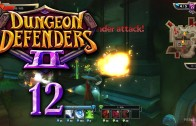 Dungeon Defenders 2 (Let's Play | Gameplay) Episode 12: So Close