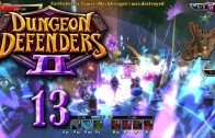 Dungeon Defenders 2 (Let's Play   Gameplay) Episode 13: Hold the Line!