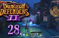 Dungeon Defenders 2 (Let's Play | Gameplay) Episode 28: Holding the Line