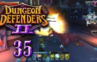 Dungeon Defenders 2 (Let's Play | Gameplay) Episode 35: Defensive Problems
