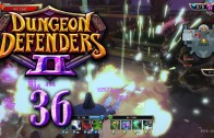 Dungeon Defenders 2 (Let's Play | Gameplay) Episode 36: Cry Baby