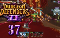 Dungeon Defenders 2 (Let's Play | Gameplay) Episode 37: Firewall