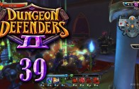 Dungeon Defenders 2 (Let's Play | Gameplay) Episode 39: Suppressive Fire