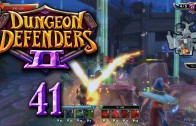 Dungeon Defenders 2 (Let's Play | Gameplay) Episode 41: On Watch Duty