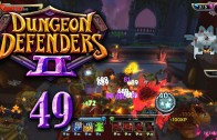 Dungeon Defenders 2 (Let's Play | Gameplay) Episode 49: Tanking