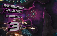 Infested Planet Episode 3: Send in the Chopper