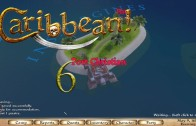 Let's Play Caribbean! Episode 6