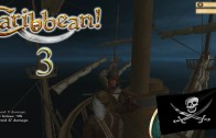Let's Play Caribbean! Season 3 Episode 3: Prepare to be Boarded