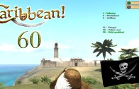 Let's Play Caribbean! Season 3 Episode 60: The Walls, They Do Nothing!