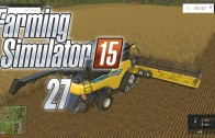 Let's Play Farming Simulator 15 (Gameplay | Walkthrough) Episode 27: All or Nothing