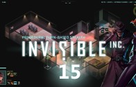 Lets Play Invisible Inc: Episode 15