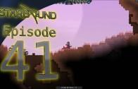 Starbound Episode 41: The Savannah