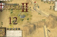 Stronghold Crusader 2 (Let's Play | Gameplay) Episode 12: The Holy City [Review Copy]