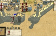 Stronghold Crusader 2 (Let's Play | Gameplay) Episode 2: First Blood [Review Copy]