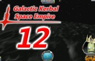 The Galactic Kerbal Space Empire Episode 12: A Bit to Hard
