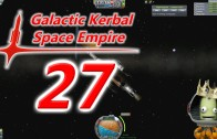 The Galactic Kerbal Space Empire Episode 27: Sending out the Probes