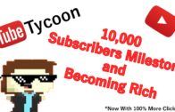 10000 Subscribers Milestone and Becoming Rich – Tube Tycoon (Let's Play   Gameplay) Episode 6
