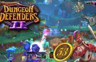 Dungeon Defenders 2 Season 2 Ep 53: My Series EV2 DPS Build