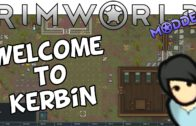Let's Play RimWorld Part 1: Welcome to Kerbin – Modded RimWorld Gameplay