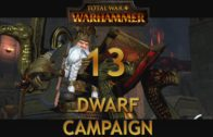 Let's Play TOTAL WAR WARHAMMER [Dwarf Campaign] Episode 13: Steam Rolling the Orcs