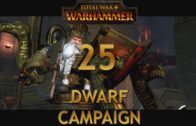 Let's Play TOTAL WAR WARHAMMER [Dwarf Campaign] Episode 25: Pushing Back The Followers of Chaos