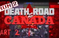 Nowhere To Escape! – Death Road To Canada Let's Play Run 2 Part 2
