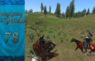 Let's Play Mount and Blade Warband Prophesy of Pendor Episode 78: Man Down!