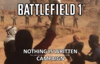 Nothing Is Written – Battlefield 1 Single Player Campaign Gameplay