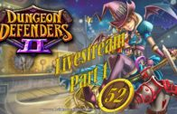 Dungeon Defenders 2 Season 2 Ep 52 Part 1 – Power Leveling the Gun Witch to Level 50