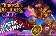 First Impressions Of The Mystic and Mystic Giveaway – Dungeon Defenders 2 Gameplay Ep 63