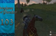 Let's Play Mount and Blade Warband Prophesy of Pendor Episode 103: Get Off My Lawn