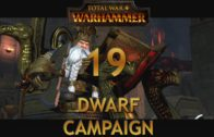 Let's Play TOTAL WAR WARHAMMER [Dwarf Campaign] Episode 19: Destruction