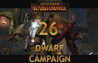 Let's Play TOTAL WAR WARHAMMER [Dwarf Campaign] Episode 26: Dwarf vs Dwarf