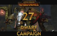 Let's Play TOTAL WAR WARHAMMER [Dwarf Campaign] Episode 27: And They All Lived Happily Ever After