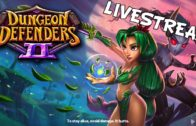 Livestream Dryad and Dryad Giveaway – Dungeon Defenders 2 Gameplay