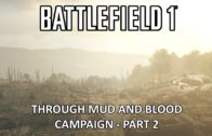Through Mud and Blood Campaign – Part 2 – Battlefield 1 Single Player Campaign Gameplay