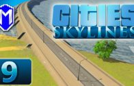 Cities Skylines – Building The Damn Dam, Hydro Power – Let's Play Cities Skylines Gameplay Part 9