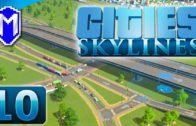 Cities Skylines – Building The Inner City Superhighway – Let's Play Cities Skylines Gameplay Part 10