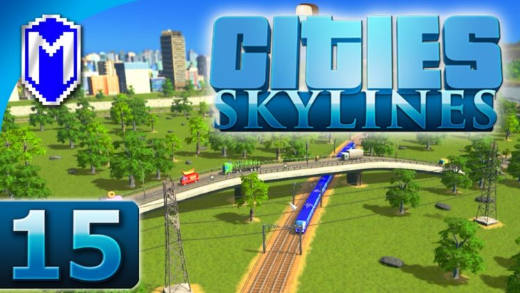 Cities Skylines – Building Train Lines, Cargo Hub – Let's Play Cities Skylines Gameplay Part 15
