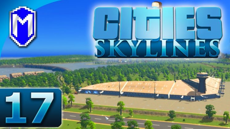 Cities Skylines – More Tourists, International Airport – Let's Play Cities Skylines Gameplay Part 17