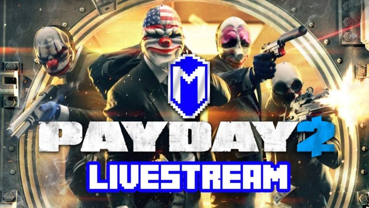 The Not So Perfect Heist – Let's Play PAYDAY 2 Livestream Gameplay