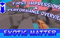 Not Just The FPS – Exotic Matter – First Impressions And Performance Test Overview