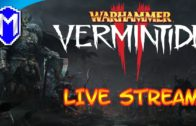 Wife Is Sick, Which Means Early Stream – Lets Play Warhammer Vermintide 2 Live Stream Gameplay