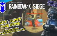 Not Just The FPS – Tom Clancy's Rainbow Six Siege – Standard Gameplay – Game Performance Overview