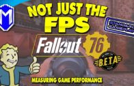 Not Just The FPS – Fallout 76 PC Beta – Standard Gameplay – Game Performance Overview