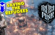 Saving Our People From The Extreme Cold – The Refugees – Let's Play Frostpunk Gameplay S4 Ep 1