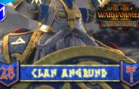 HOLDING ON BY A THREAD – Clan Angrund – Total War: WARHAMMER II Mortal Empires Ep 28