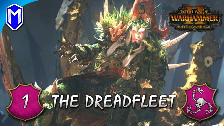 The Dreadfleet – THE SEA MONSTER – Total War: WARHAMMER II Vampire Coast Vortex Campaign Ep 1