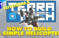 How To Build A Simple Helicopter – TerraTech How To Guide And Tutorial